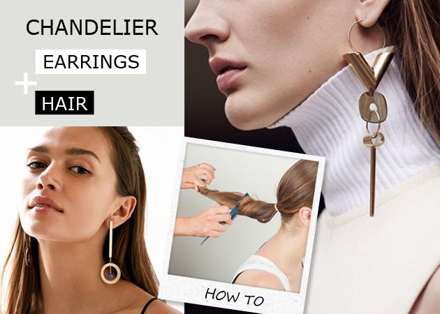 Με τι χτένισμα ταιριάζουν τα αγαπημένα σου chandelier earrings!