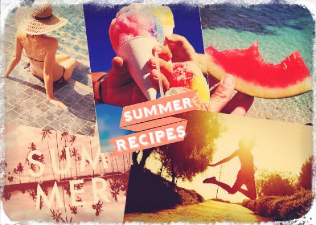Το καλοκαίρι είναι εδώ! Συνταγές για όλη την εβδομάδα για να το υποδεχτείς όπως του αξίζει
