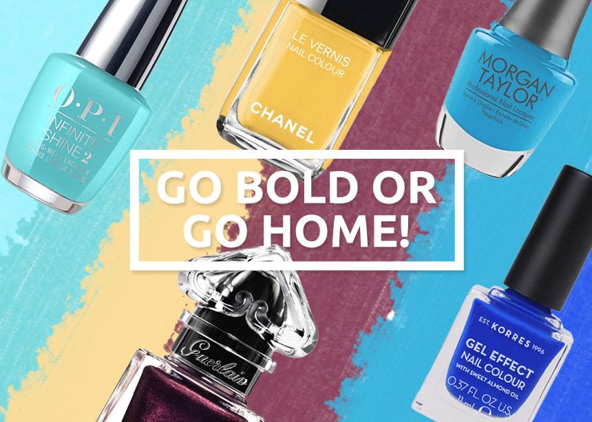 Go bold or go home! 10 τολμηρά χρώματα που θα βάψουμε τα νύχια μας αυτή την άνοιξη!