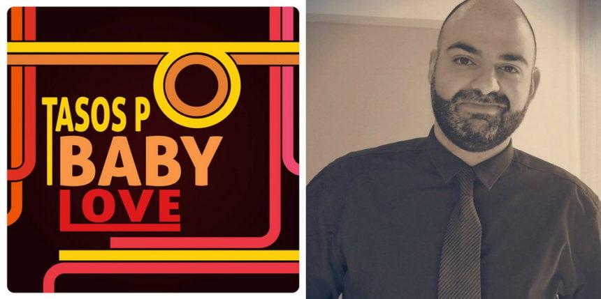 Ο Tasos P. μας παρουσιάζει το νέο του τραγούδι με τίτλο «BabyLove»! | tlife.gr