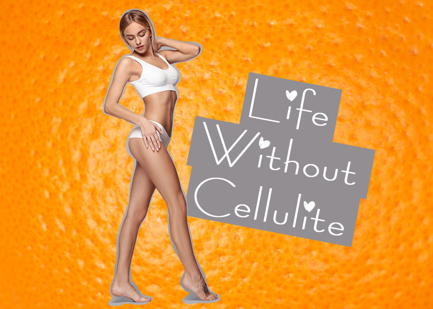 Κυτταρίτιδα: Πώς να την ξεφορτωθείς, ποιες τροφές πρέπει να βάλεις στη διατροφή σου | tlife.gr