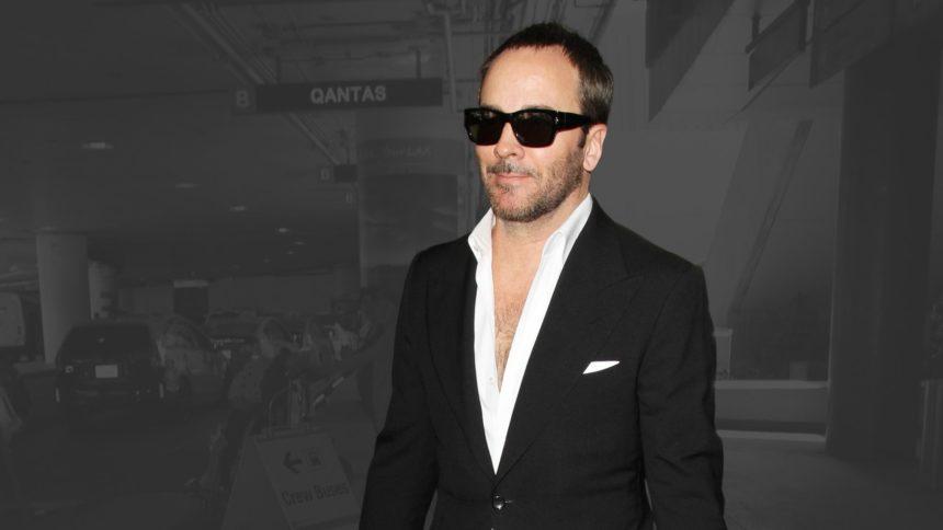 Tom Ford: Οι δηλώσεις του διάσημου σχεδιαστή μόδας που έκαναν τους πάντες να απορήσουν | tlife.gr
