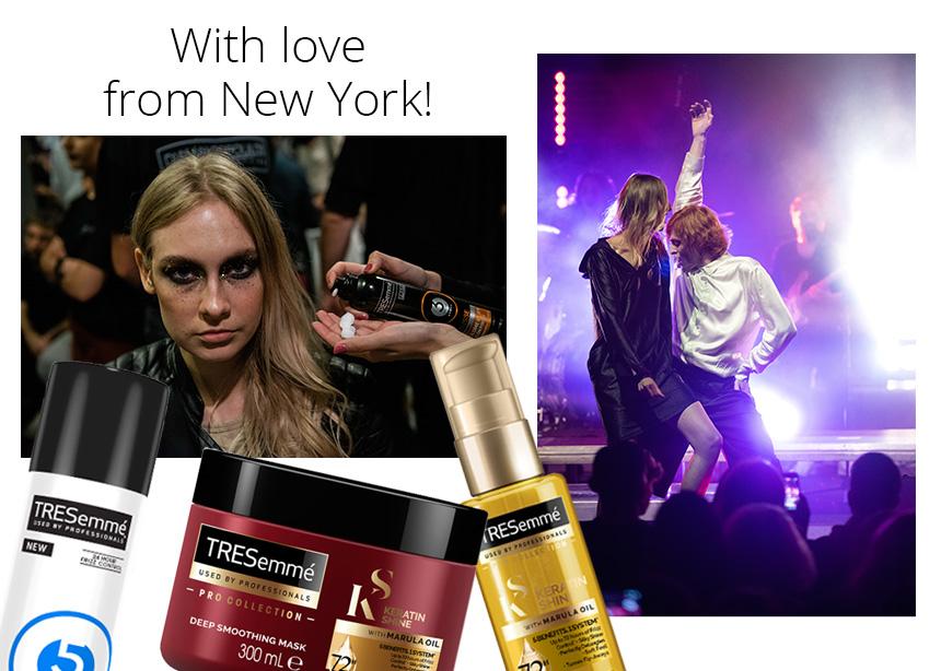 TRESemmé: το brand που ήρθε από την εβδομάδα μόδας της Νέας Υόρκης για να σου δώσει υπέροχα μαλλιά!