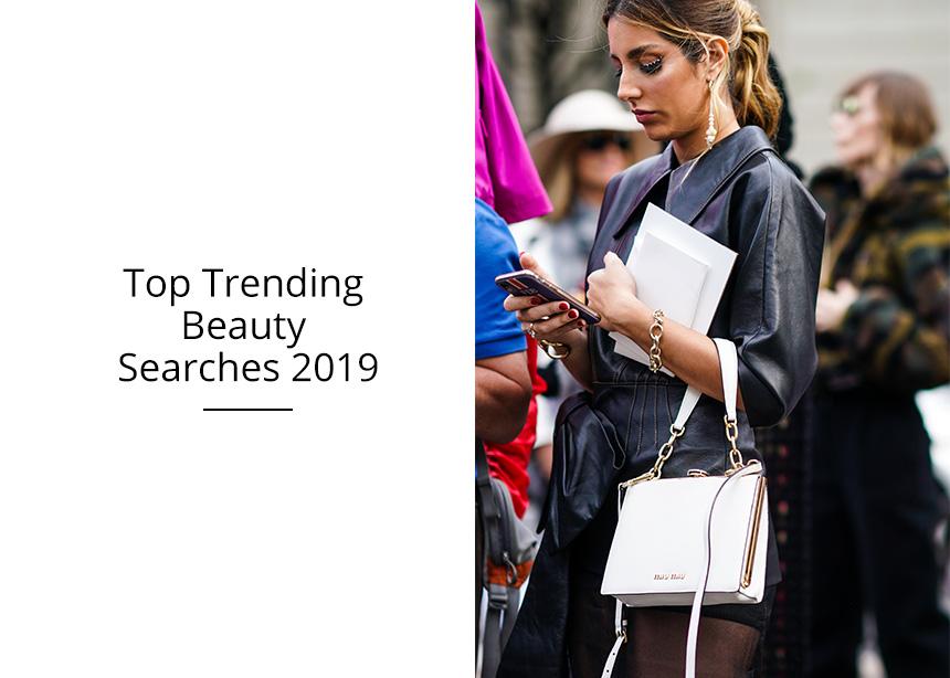 Αυτά είναι τα top 10 beauty πράγματα που ψάξαμε περισσότερο στο google το 2019!   tlife.gr