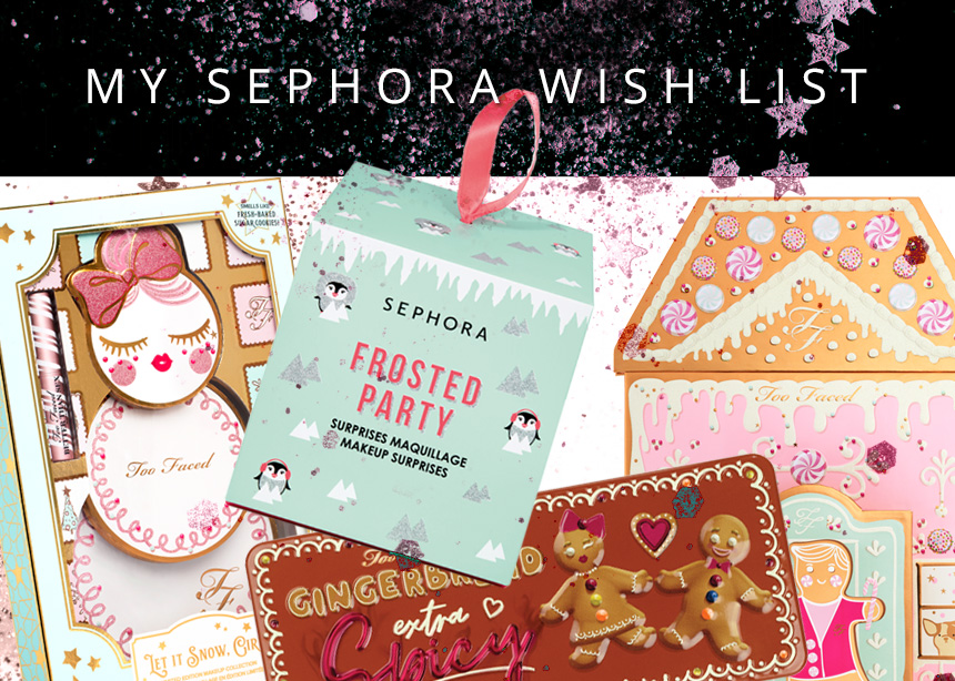 Αυτή είναι η λίστα των δώρων που διαλέξαμε από τα Sephora!
