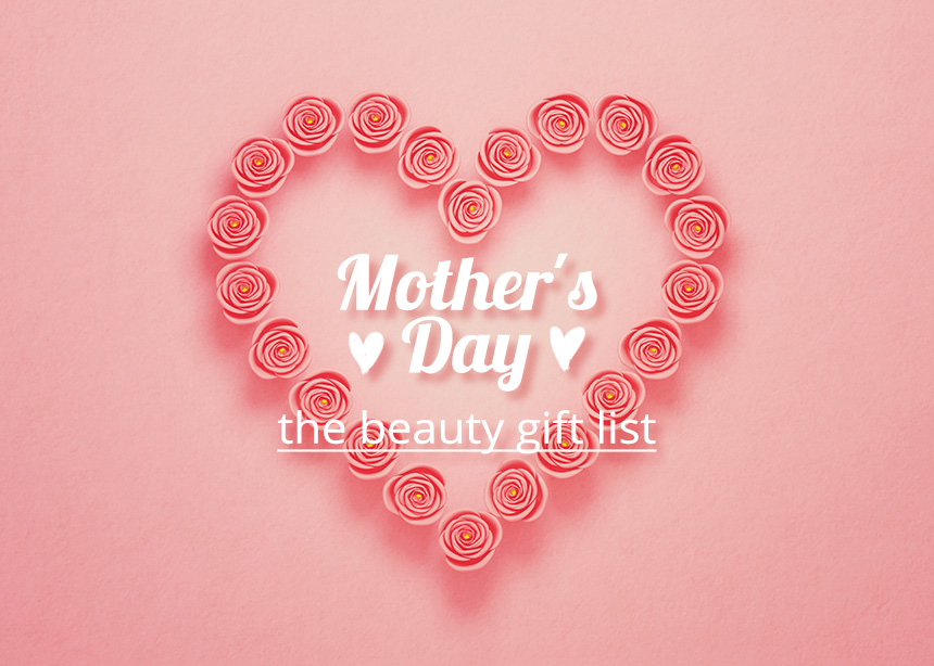 Γιορτή της μητέρας: 5 beauty δώρα που η μαμά σου σίγουρα θα λατρέψει (όποιο κι αν επιλέξεις)!