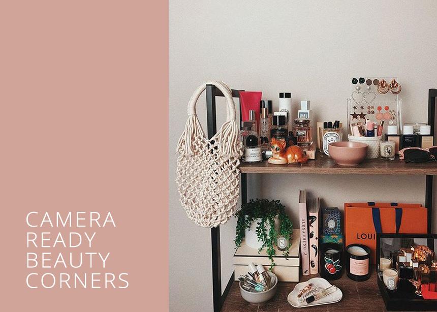 10 beauty corners που μας δεν χορταίνουμε να χαζεύουμε (τουλάχιστον σήμερα)!