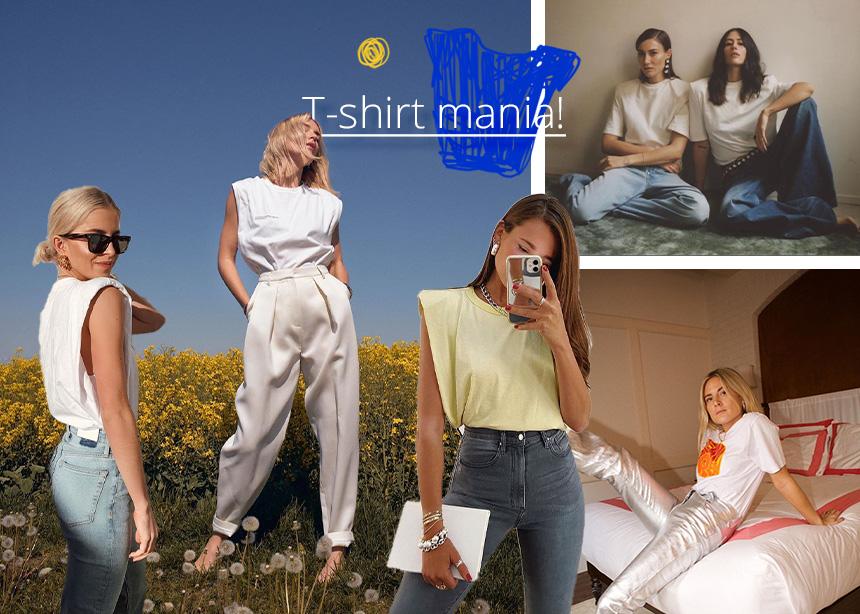 T-shirt mania! To αγαπημένο μας top που δεν το ξεπερνάει κανένα σε άνεση και style