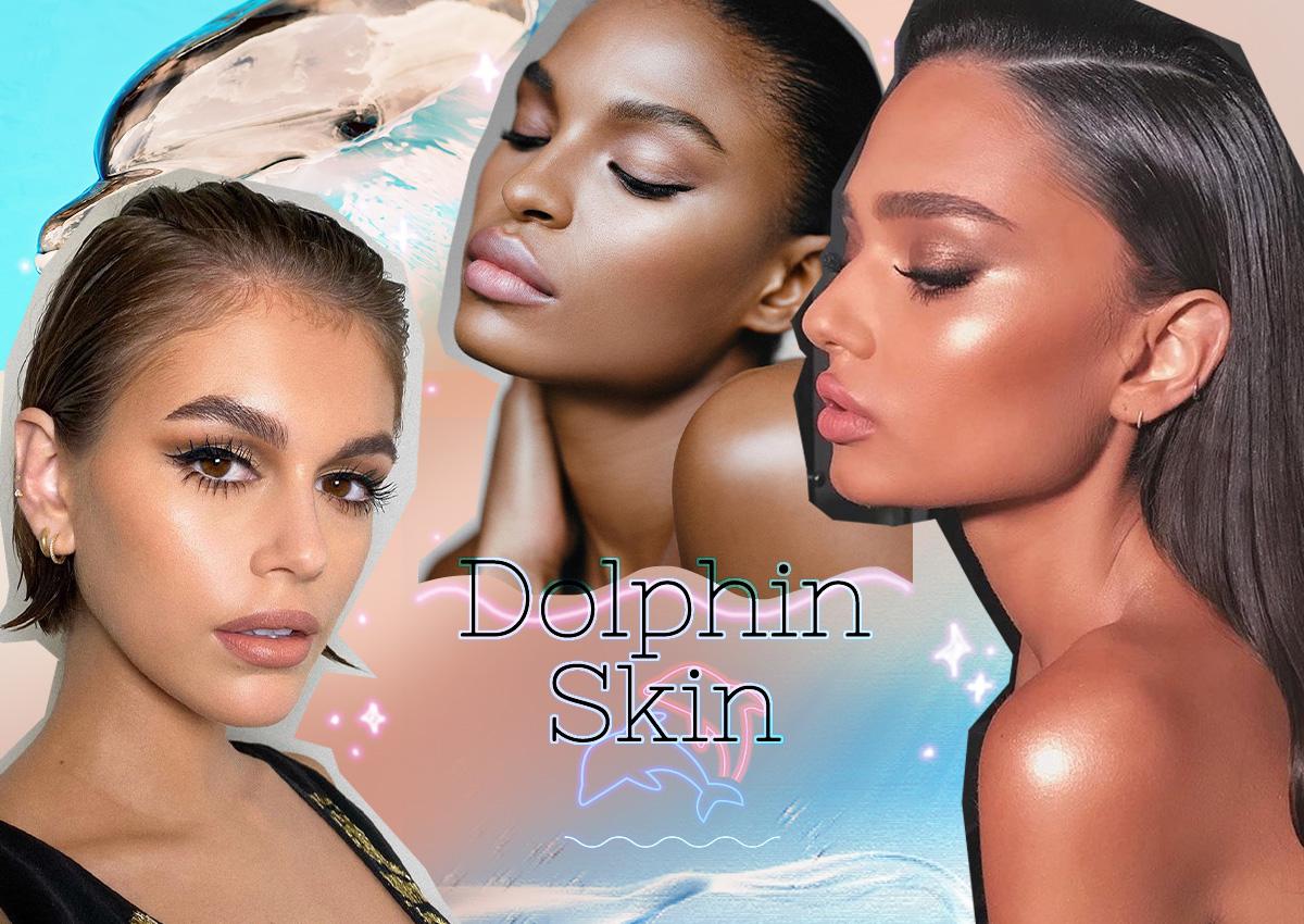 Dolphin skin: τι πρέπει να ξέρεις για το τελευταίο makeup trend που είναι παντού στο instagram!